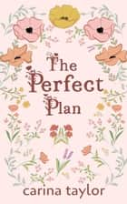 The Perfect Plan - Only in Colter ebook by Carina Taylor