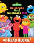 Celebrate You! Celebrate Me! (Sesame Street) ebook by Leslie Kimmelman, Tom Brannon