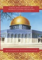 Unity and Diversity in World's Living Religions ebook by Muhammad Hedayetullah