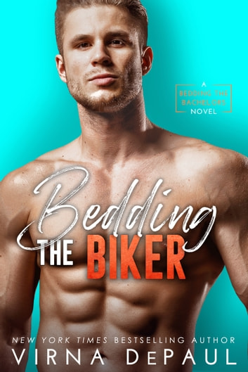 Bedding The Biker ebook by Virna DePaul