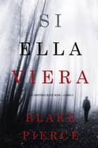 Si Ella Viera (Un Misterio Kate Wise — Libro 2) ebook by Blake Pierce