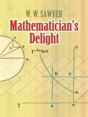 Mathematician's Delight ebook by W. Sawyer