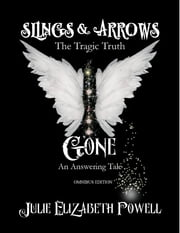 Slings & Arrows and Gone Omnibus Edition ebook by Julie Elizabeth Powell