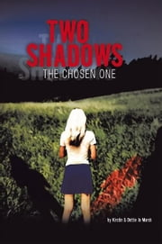Two Shadows - The Chosen One ebook by Kirstin; Dottie Jo Marsh