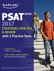 PSAT/NMSQT 2017 Strategies, Practice & Review with 2 Practice Tests - Online + Book ebook by Kaplan