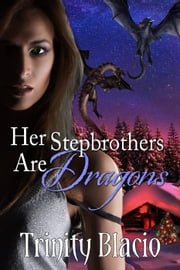 Her Stepbrothers are Dragons ebook by Trinity Blacio
