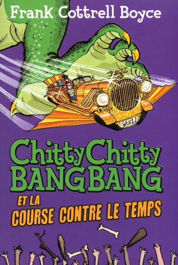 Chitty Chitty Bang Bang et la course contre le temps ebook by Frank Cottrell Boyce