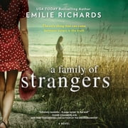 A Family of Strangers audiobook by Emilie Richards