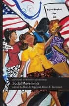 Junctures in Women's Leadership - Social Movements ebook by Mary K. Trigg, Alison R. Bernstein, Jo E. Butterfield,...