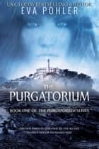 The Purgatorium ebook by Eva Pohler