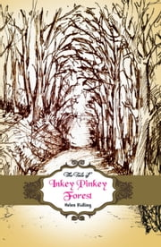 The Tale of Inkey Pinkey Forest ebook by Helen Ridling