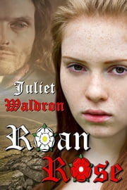 Roan Rose ebook by Juliet Waldron