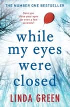 While My Eyes Were Closed ebook by The #1 Bestseller