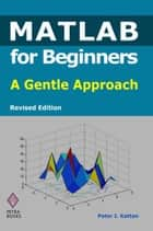 MATLAB for Beginners ebook by Peter I. Kattan