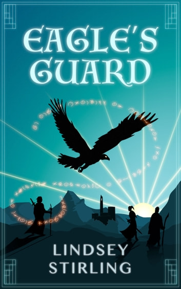Eagle's Guard eBook by Lindsey Stirling