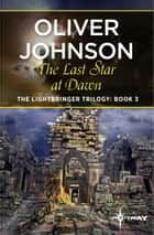 The Last Star at Dawn ebook by OLIVER Johnson