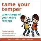 Tame your Temper - Take charge of your angry feelings audiobook by Lynda Hudson, Lynda Hudson