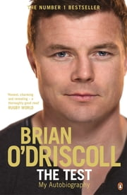 The Test - My Autobiography ebook by Brian O'Driscoll