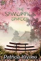The Samurai's Garden ebook by Patricia Kiyono