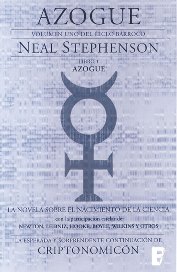 Azogue. Parte I. (El Ciclo Barroco Vol. I) - AZOGUE (VOLUMEN 1 DE LA TRILOGIA) (CICLO BARROCO) ebook by Neal Stephenson