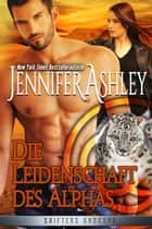 Die Leidenschaft des Alphas ebook by Jennifer Ashley