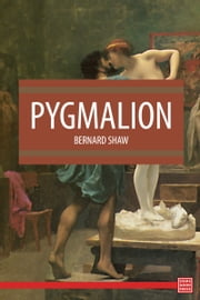 Pygmalion ebook by Bernard Shaw