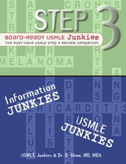 STEP 3 Board-Ready USMLE Junkies: The Must-Have USMLE Step 3 Review Companion ebook by USMLE JUNKIES,Dr B Show MD