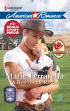 A Baby on the Ranch: A Baby on the Ranch\Ramona and the Renegade ebook by Marie Ferrarella