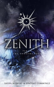 Zenith: The Androma Saga, #1 ebook by Sasha Alsberg,Lindsay Cummings