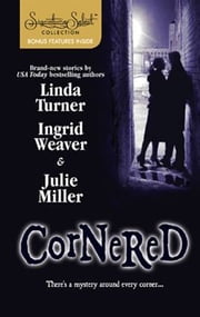 Cornered - Fooling Around\The Man in the Shadows\A Midsummer Night's Murder ebook by Linda Turner,Ingrid Weaver,Julie Miller