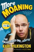More Moaning - The Enlightened One Returns ebook by Karl Pilkington