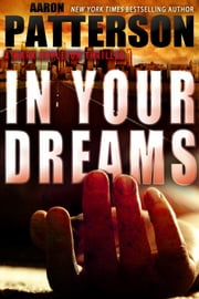 In Your Dreams - A Mark Appleton Thriller ebook by Aaron Patterson