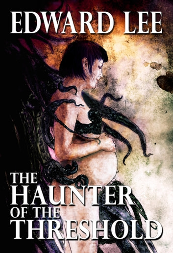 The Haunter of the Threshold ebook by Edward Lee