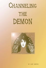Channeling the Demon ebook by Gary L Morton