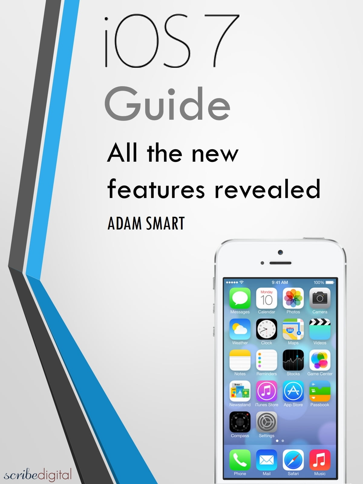 iOS 7 Guide - Tips, Tricks and all the Secret Features Exposed for your  iPhone and iPod Touch ebook by Adam Smart - Rakuten Kobo