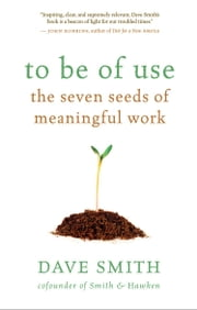 To Be of Use ebook by Dave Smith