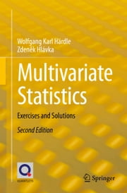 Multivariate Statistics - Exercises and Solutions ebook by Wolfgang Karl Härdle,Zdeněk Hlávka