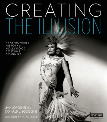 Creating the illusion turner classic movies ebook by jay jorgensen creating the illusion turner classic movies a fashionable history of hollywood costume designers fandeluxe Image collections