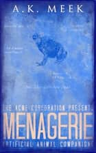 Menagerie ebook by A.K. Meek