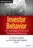 Investor Behavior ebook by H. Kent Baker,Victor Ricciardi