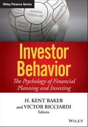 Investor Behavior - The Psychology of Financial Planning and Investing ebook by H. Kent Baker,Victor Ricciardi
