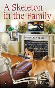 A Skeleton in the Family ebook by Leigh Perry