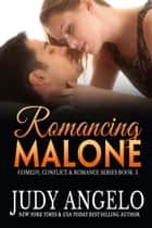 Romancing Malone ebook by Judy Angelo