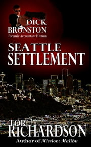 Dick Bronston: Seattle Settlement ebook by Tor Richardson