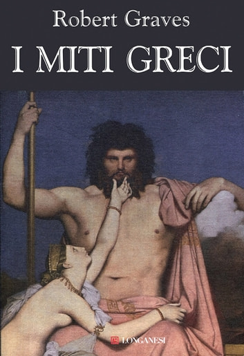 I miti greci ebook by Robert Graves