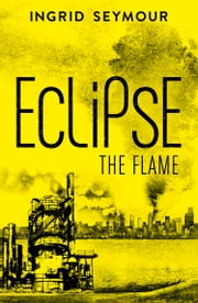 Eclipse the Flame (Ignite the Shadows, Book 2) ebook by Ingrid Seymour