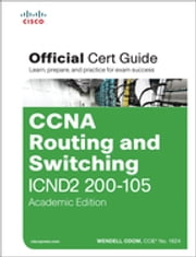 CCNA Routing and Switching ICND2 200-105 Official Cert Guide, Academic Edition ebook by Wendell Odom