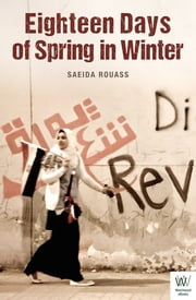 Eighteen Days of Spring in Winter ebook by Saeida Rouass