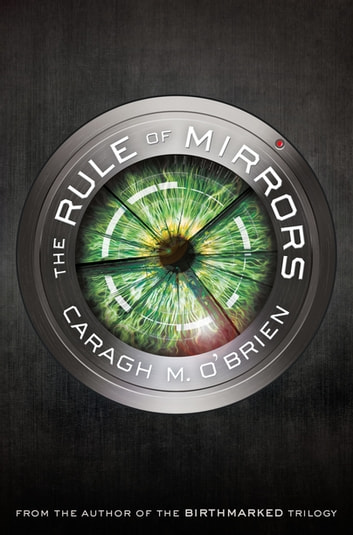 The Rule of Mirrors - Book Two of the Vault of Dreamers Trilogy ebook by Caragh M. O'Brien