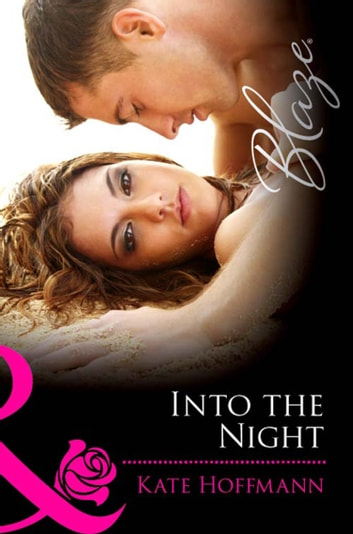 Into the Night (Mills & Boon Blaze) (Forbidden Fantasies, Book 24) ebook by Kate Hoffmann